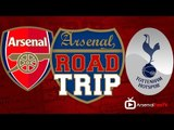 Arsenal v Spurs Road Trip: We're Gonna Do This !!!