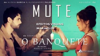 "MUTE - O BANQUETE ""Making of"" Visual Effects / Efeitos Visuais"