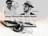 George Wassouf Mix Ragheb Alamah Dj 7HABIBI