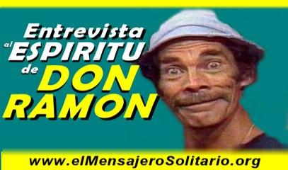 Entrevista al espíritu de Don Ramon   www.elMensajeroSolitario.org