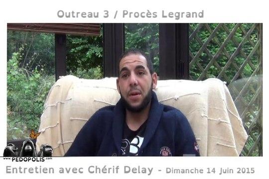 #Outreau 3: Entretien avec Chérif Delay (14 Juin 2015)