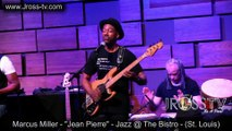 Marcus Miller - Jean Pierre (Bass Solo) - Jazz @ The Bistrot 2015 (James Ross TV)