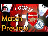 Arsenal V Chelsea F.C Match Preview - ArsenalFanTV.com