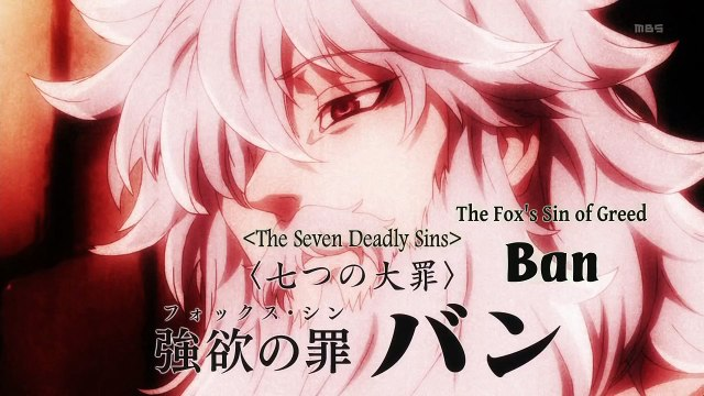Seven Deadly SIns - Ban is a Troll