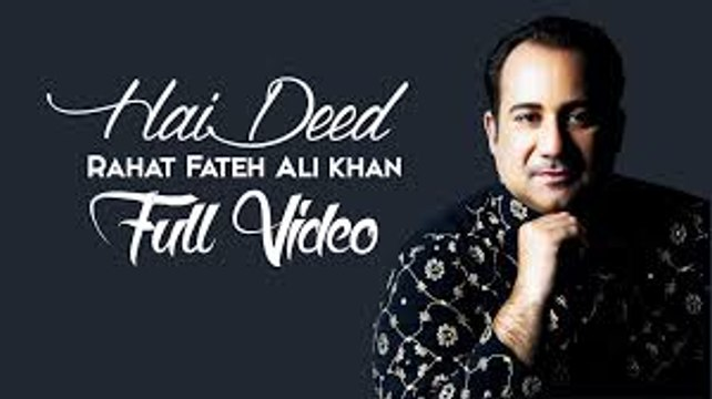 Hai Deed | Hero 'Naam Yaad Rakhi' | Rahat Fateh Ali Khan | Full Video 2015