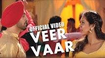 Veervaar - Sardaarji - Diljit Dosanjh - Neeru Bajwa - Mandy Takhar - Releasing 26th June