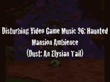 Disturbing Video Game Music 96: Haunted Mansion Ambience (Dust: An Elysian Tail)