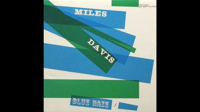 Miles Davis - I'll Remember April - Blue Haze - 1954