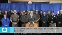 Gov. Cuomo: Inmates Had Sights on Mexico but Ride Backed Out