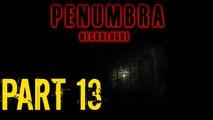 Penumbra Necrologue Part 13