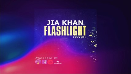 Flashlight By Jia Khan (Cover)