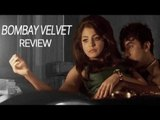 Bombay Velvet Review | Ranbir Kapoor, Anushka Sharma, Karan Johar | 2.5 out of 5 Stars
