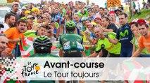 Avant-course - Le Tour toujours - Tour de France 2015