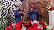 Mubasshir Ilyas, And Shams Ilyas Satti - Sohra Aey Darbar Madine - Aap Aaye Tou Mere Ghar Ujala 2015