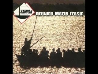SAMPAN - DERNIER MATIN D'ASIE