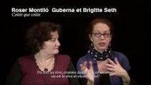 Roser Montllo Guberna et Brigitte Seth - Coûte que coûte / interview