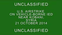 Strike against an ISIL VBIED near Kobani, Syria on Oct. 21, 2014