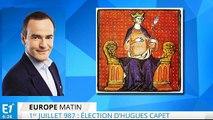 1er juillet 987 : Hugues Capet élu roi des Francs