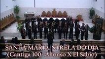 "SANTA MARIA, STRELA DO DIA - Cantiga 100 (Alfonso X El Sabio) CORO ""SANTA MARÍA"""
