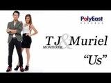 Tj Monterde & Muriel - Us (Official Music Video)