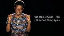 Rich Homie Quan - Flex ( Ooh Ooh Ooh ) Lyrics