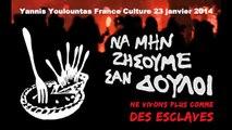 Yannis Youlountas France Culture 23 janvier 2014 crise grecque et alternatives