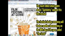 "CERN Film Festival CLOSING CEREMONY March 29: SCREENINGS: ""The Circle"" Closing & ""Symmetry"" Opening"