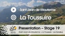 Presentation - Stage 19 (Saint-Jean-de-Maurienne > La Toussuire - Les Sybelles): by Cedric Coutouly - Assistant race director