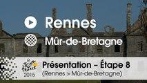 Présentation - Etape 8 (Rennes > Mûr-de-Bretagne) : par Bernard Hinault – Quintuple vainqueur du Tour de France