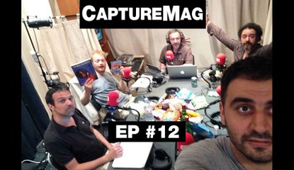 [REPLAY] CAPTURE MAG - LE PODCAST : ÉPISODE 12