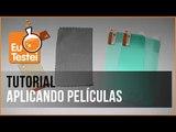 Como aplicar películas no smartphone - Vídeo Tutorial EuTestei Brasil