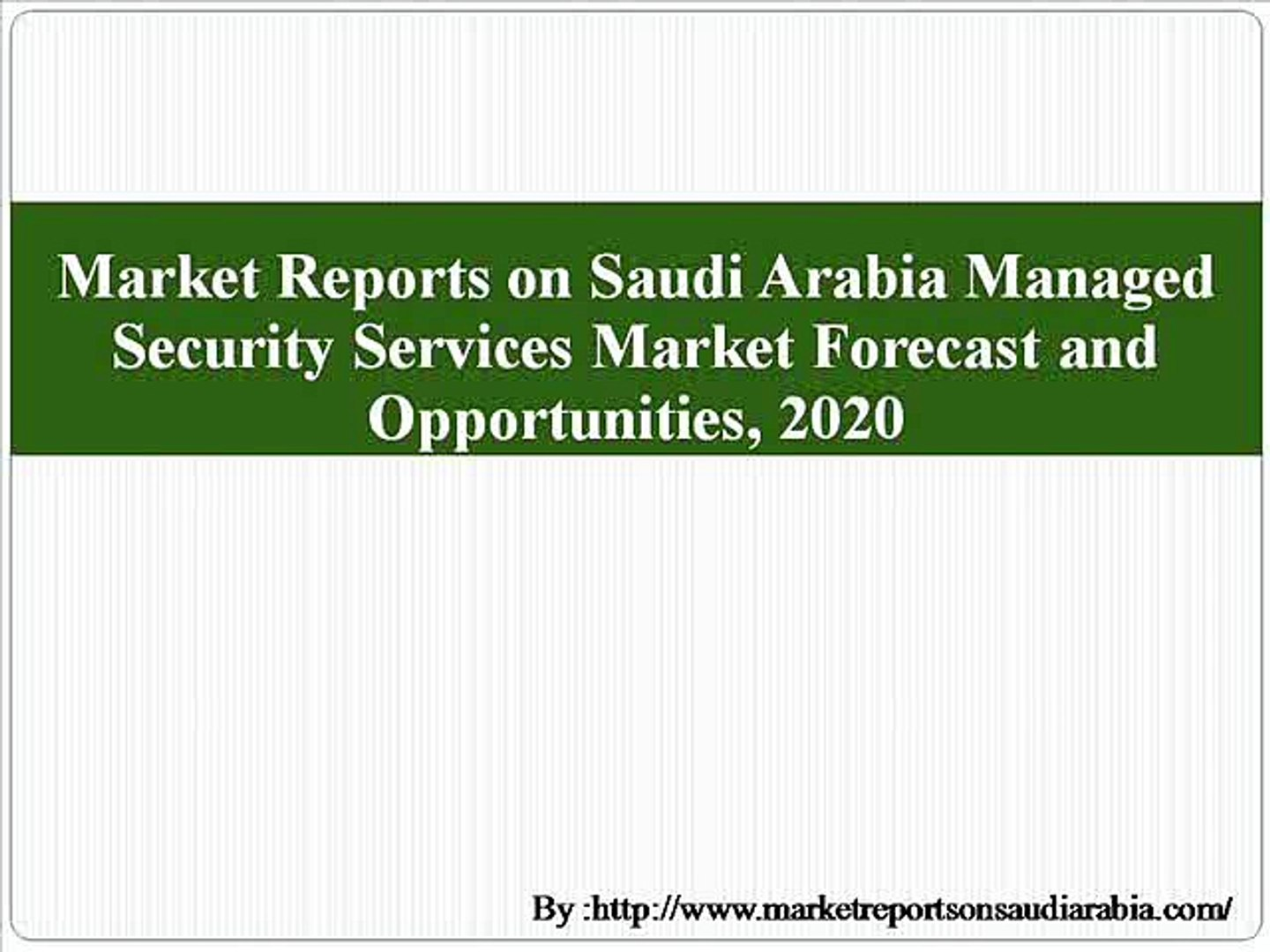 Market Reports on Saudi Arabia Managed Security Services Market