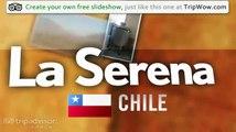 """La Serena and Valle de Elqui"" Dcsalsera's photos around La Serena, Chile"
