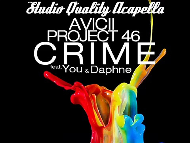 Crime Studio Acapella Avicii & Project 46 Feat You & Daphne