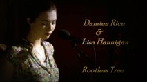 Damien Rice & Lisa Hannigan - Rootless Tree