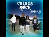 calaca rock - cambiaste mi vida (rock urbano)