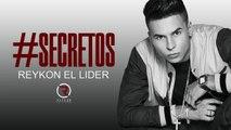 Secretos [Canción Oficial] - Reykon el Líder ®
