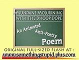 Mundane Mo(u)rning with the Dhoop Dope - An Anti-Poetry Poem (ORIGINAL ANIMATED POEM)