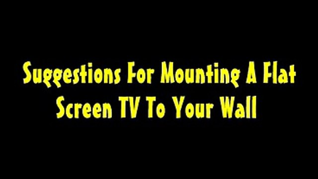 TV Wall Mounts:  Guidelines For Mounting A Flat Screen TV To Your Wall