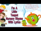 I'm A Little Tea Pot - Nursery Rhyme [With Lyrics] - Instrumental - Sing Along - Rhymes For Toddlers