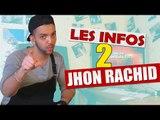 Les Infos De Jhon Rachid