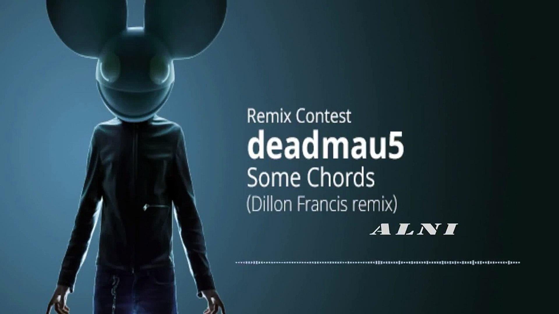 Deadmau15   Some Chords Dillon Francis Remix [AlNI remix]