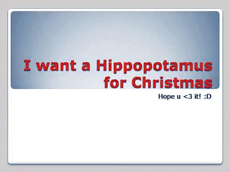 Hippopotamus For Christmas Lyrics.I Want A Hippopotamus For Christmas W Lyrics