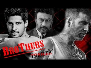 Brothers Official Trailer starring Akshay Kumar, Siddharth Malhotra & Jackie Shroff Out.