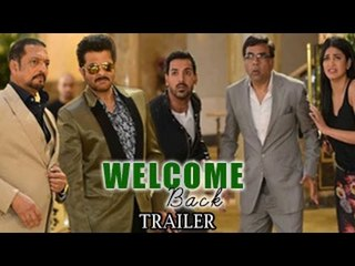 Welcome Back Official Trailer ft. Anil Kapoor, John Abraham, Nana Patekar Releases