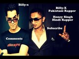 Latest Video  Hindi Rapper Yo Yo Honey Singh VS Pakistani Rapper BillyX (New Punjabi Raps 2013)