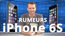 iPhone 6S : les dernières rumeurs