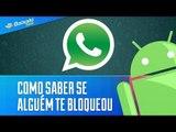 Como saber se alguém te bloqueou no WhatsApp [Dicas] - Baixaki Android
