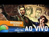 BioShock Infinite (Parte 4) - Gameplay Ao Vivo
