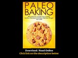 [Download PDF] Paleo BAKING Who Said You Couldnt Eat Cookies Muffins And Pancakes YOU CAN - The Ultimate Paleo Diet Baking Guide to Unlock Weight Loss With Low Carb Baking - Paleo Primal Gluten Free Approved